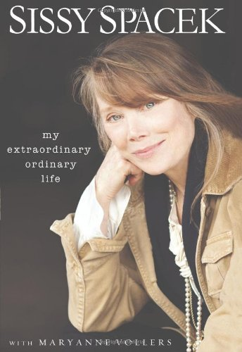 Sissy Spacek My Extraordinary Ordinary Life