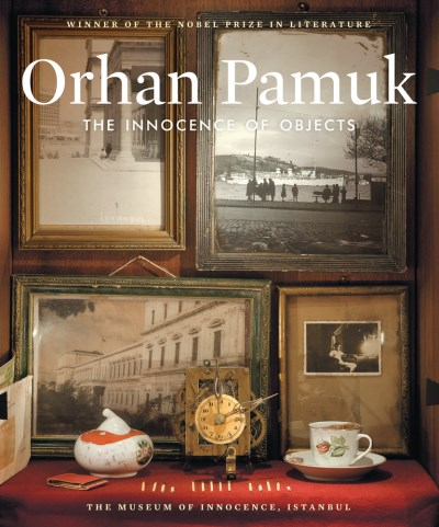 Orhan Pamuk The Innocence Of Objects The Museum Of Innocence Istanbul