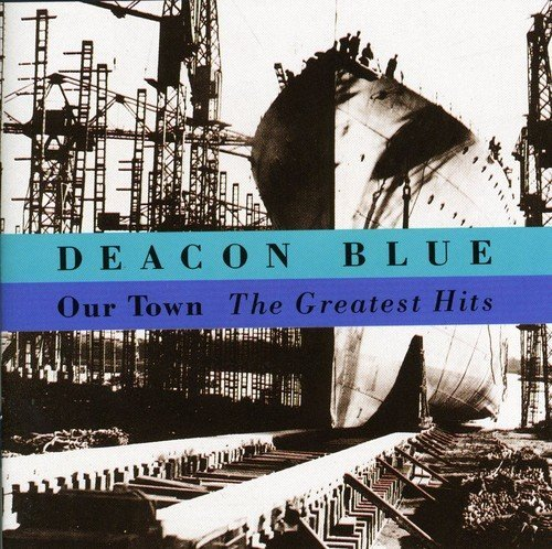 Deacon Blue Our Town Greatest Hits Import Gbr