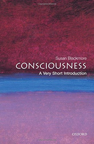 Susan Blackmore Consciousness A Very Short Introduction
