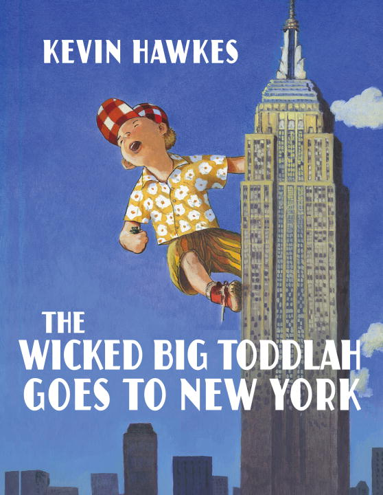 Kevin Hawkes The Wicked Big Toddlah Goes To New York