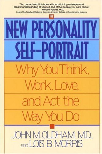 John Oldham The New Personality Self Portrait Why You Think Work Love And Act The Way You Do
