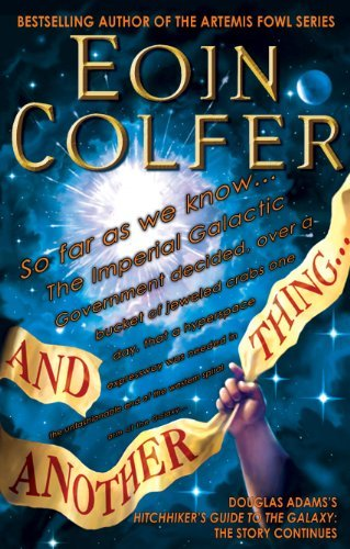 Colfer And Another Thing... Douglas Adams's Hitchhiker's Guide To The Galaxy