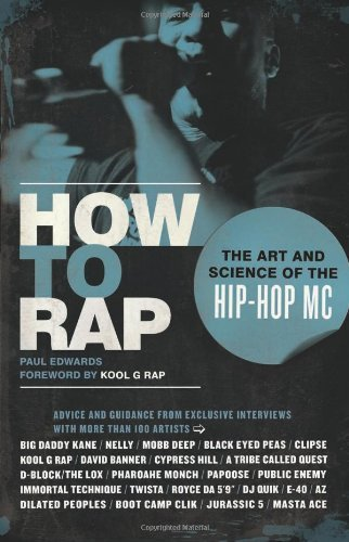 Paul Edwards How To Rap The Art And Science Of The Hip Hop Mc