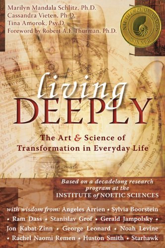 Marilyn Mandala Schlitz Living Deeply The Art & Science Of Transformation In Everyday L