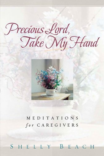 Shelly Beach Precious Lord Take My Hand Meditations For Caregivers