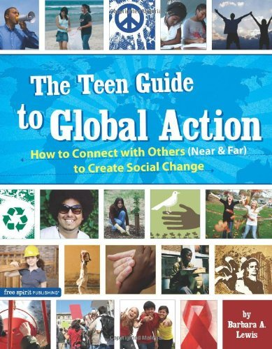Barbara A. Lewis The Teen Guide To Global Action How To Connect With Others (near & Far) To Create