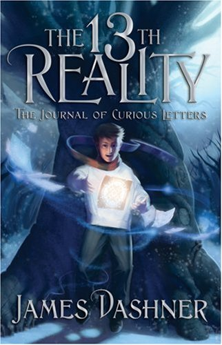 James Dashner The 13th Reality Book 1 The Journal Of Curious Letters