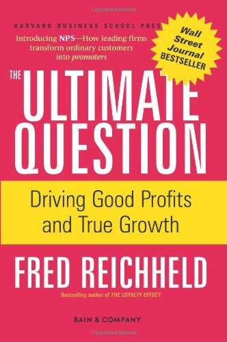 Frederick F. Reichheld Ultimate Question The Driving Good Profits And True Growth