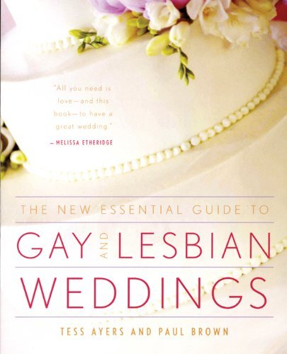 Tess Ayers New Essential Guide To Gay And Lesbian Wedding The