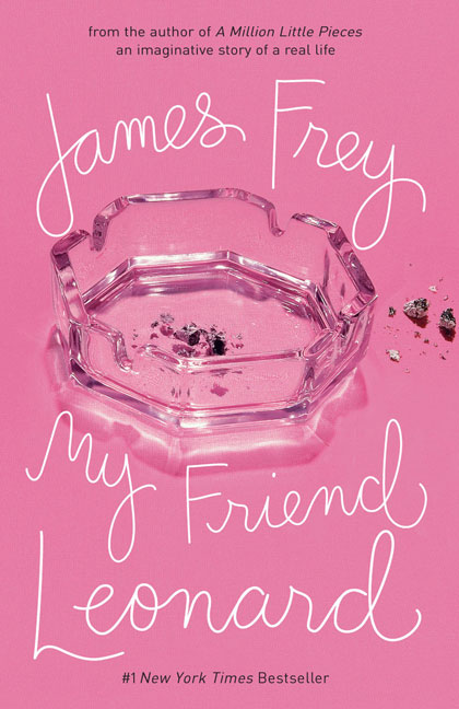 James Frey My Friend Leonard