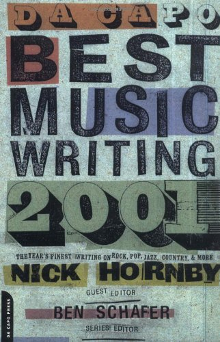 Nick Hornby Da Capo Best Music Writing 2001 The Year's Finest Writing On Rock Pop Jazz Cou 2001