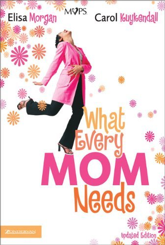 Elisa Morgan What Every Mom Needs Updated