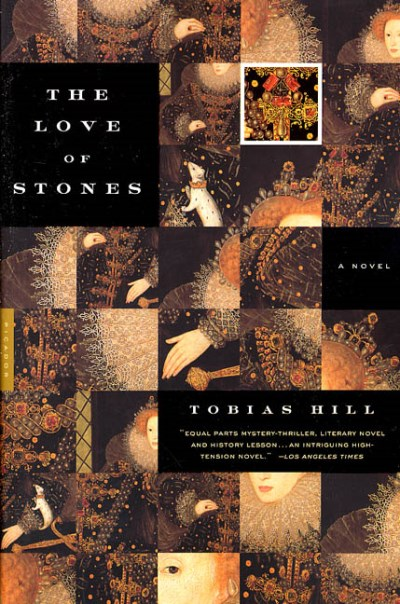 Tobias Hill The Love Of Stones