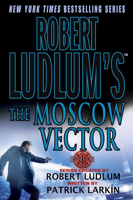 Patrick Larkin Robert Ludlum's The Moscow Vector