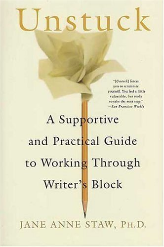 Jane Anne Staw Unstuck A Supportive And Practical Guide To Working Throu