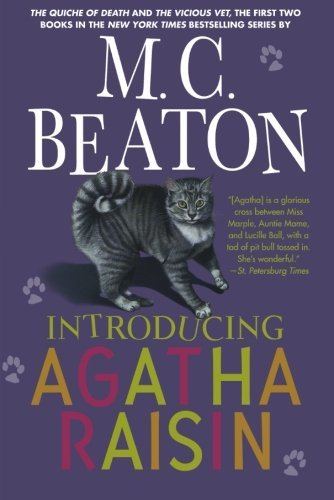 M. C. Beaton Introducing Agatha Raisin The Quiche Of Death The Vicious Vet