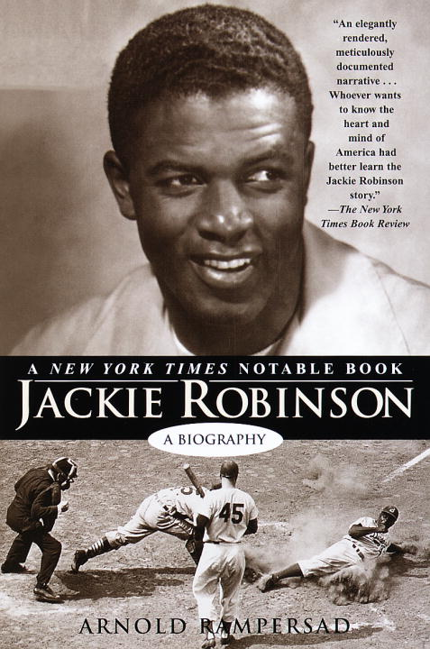 Arnold Rampersad Jackie Robinson A Biography