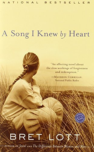 Bret Lott A Song I Knew By Heart
