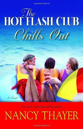 Nancy Thayer The Hot Flash Club Chills Out
