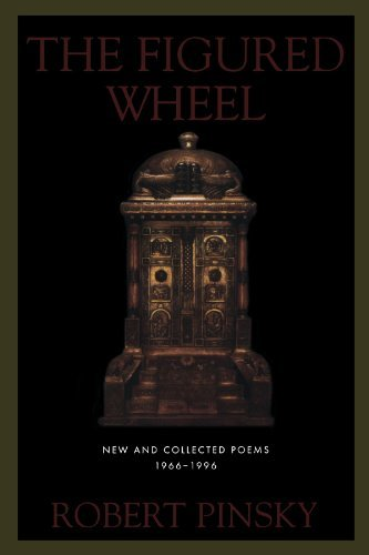Robert Pinsky The Figured Wheel New And Collected Poems 1966 1996