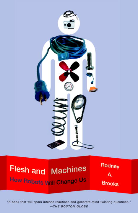 Rodney Brooks Flesh And Machines How Robots Will Change Us
