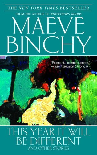 Maeve Binchy This Year It Will Be Different And Other Stories