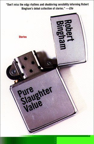 Robert Bingham Pure Slaughter Value Stories