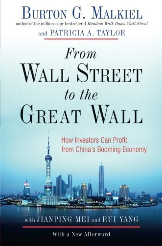 Burton Gordon Malkiel From Wall Street To The Great Wall How Investors Can Profit From China's Booming Eco