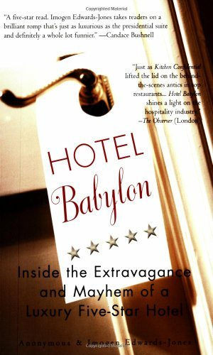 Imogen Edwards Jones Hotel Babylon Inside The Extravagance And Mayhem Of A Luxury Fi