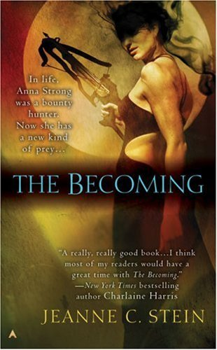 Jeanne C. Stein The Becoming