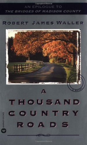 Robert James Waller A Thousand Country Roads