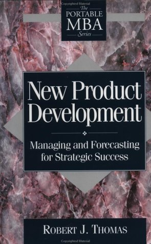 Robert J. Thomas New Product Development Managing And Forecasting For Strategic Success