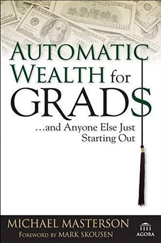 Michael Masterson Automatic Wealth For Grads ...And Anyone Else Just Starting Out