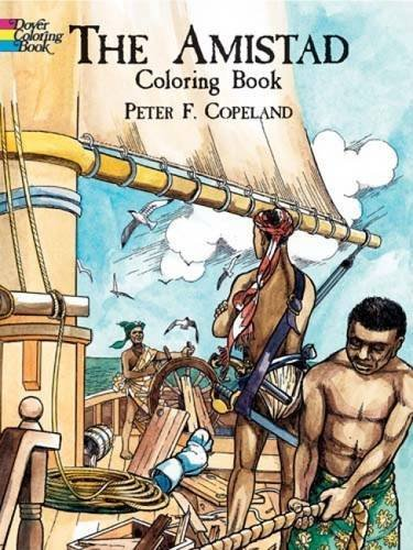 Peter F. Copeland The Amistad Coloring Book