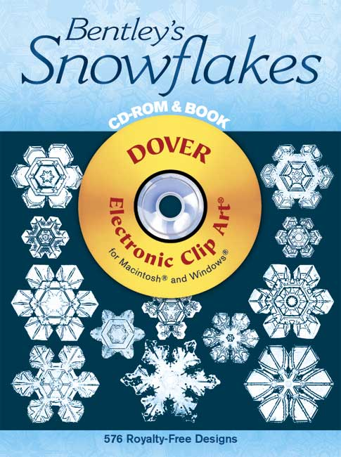 W. A. Bentley Bentley's Snowflakes [with Cdrom]