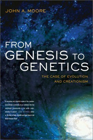 John A. Moore From Genesis To Genetics The Case Of Evolution And Creationism