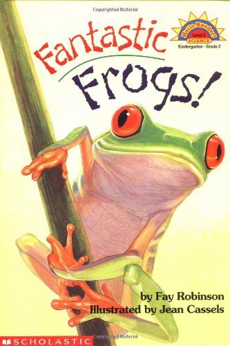 Fay Robinson Scholastic Reader Level 2 Fantastic Frogs!