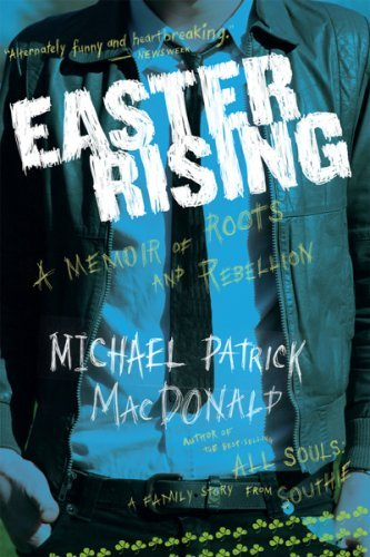 Michael Patrick Macdonald Easter Rising An Irish American Coming Up From Under