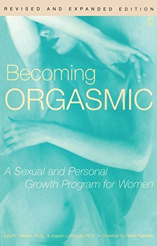Julia Heiman Becoming Orgasmic A Sexual And Personal Growth Program For Women Revised