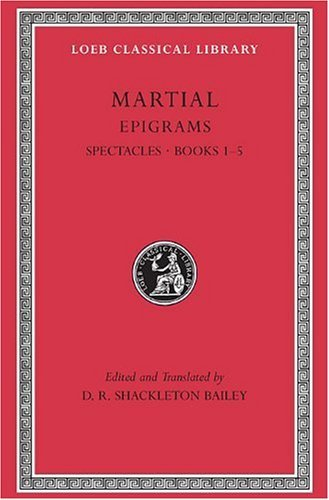 D. R. Shackleton Bailey Martial Epigrams Spectacle Books 1 5 Revised