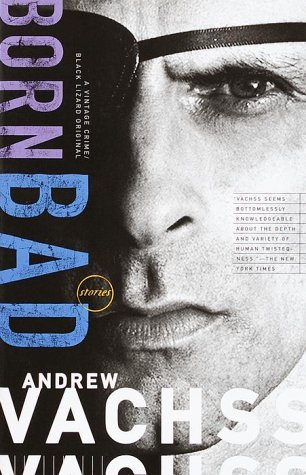 Andrew H. Vachss Born Bad Collected Stories