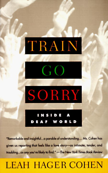 Leah Hager Cohen Train Go Sorry Inside A Deaf World