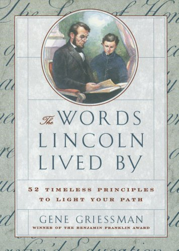 Gene Griessman The Words Lincoln Lived By 52 Timeless Principles To Light Your Path Original