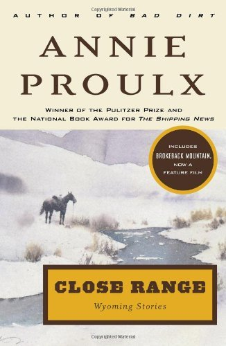 Annie Proulx Close Range Wyoming Stories