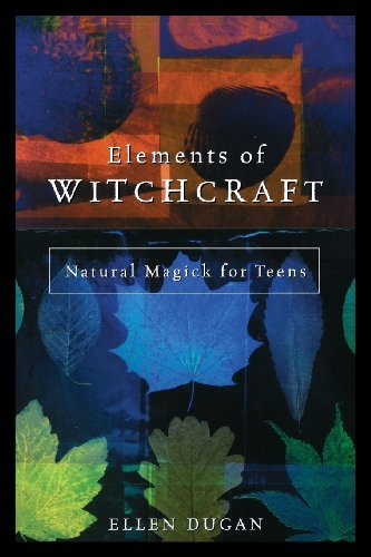 Ellen Dugan Elements Of Witchcraft Natural Magick For Teens