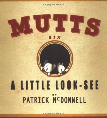 Patrick Mcdonnell A Little Look See Mutts Six Original