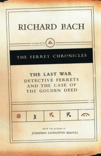 Richard Bach The Last War Detective Ferrets And The Case Of The Golden Deed