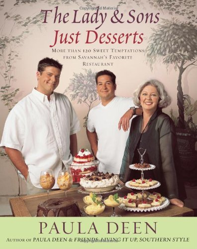 Paula H. Deen The Lady & Sons Just Desserts More Than 120 Sweet Temptations From Savannah's F