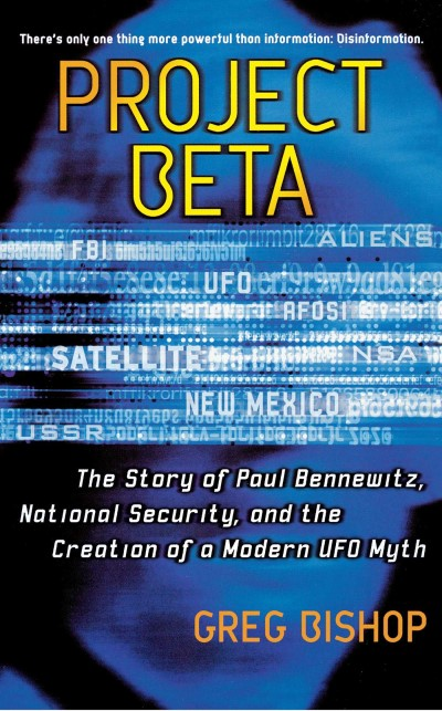 Greg Bishop Project Beta The Story Of Paul Bennewitz National Security A Original